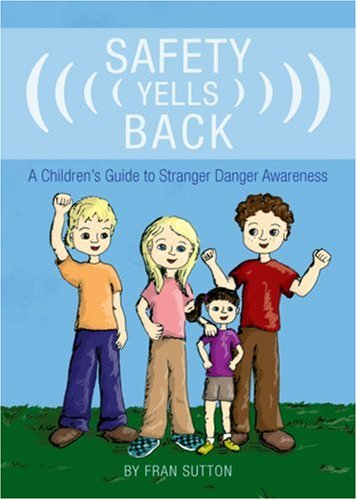 Safety Yells Back: A Children's Guide to Stranger Danger Awareness 9781604629392