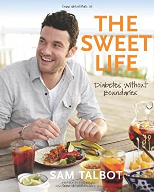 The Sweet Life: Diabetes Without Boundaries 9781605290959