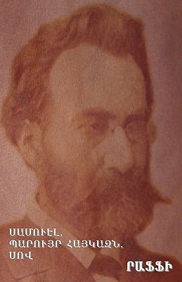 Samuel, Baruyr Haykaz, and Starvation by Raffi (Hakob Melik Hakobian) [Language: Armenian] 9781604442342