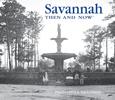Savannah Then and Now 9781607101277