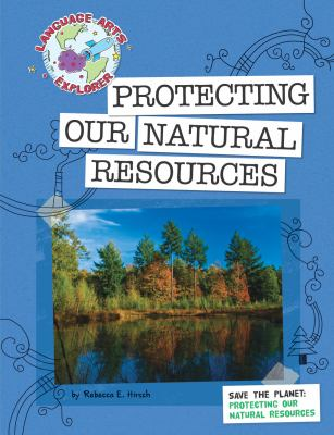 Save the Planet: Protecting Our Natural Resources 9781602796706
