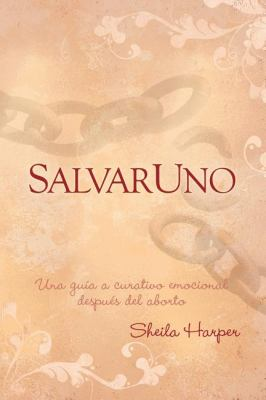 Saveone (Spanish): A Guide to Emotional Healing After Abortion 9781600376306