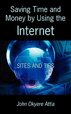 Saving Time and Money by Using the Internet 9781604940923