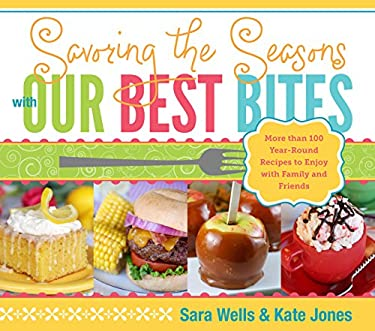 Savoring the Seasons with Our Best Bites 9781609071325