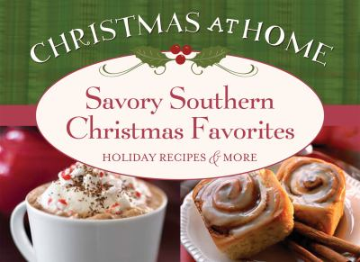 Savory Southern Christmas Favorites: Holiday Recipes & More 9781602605053