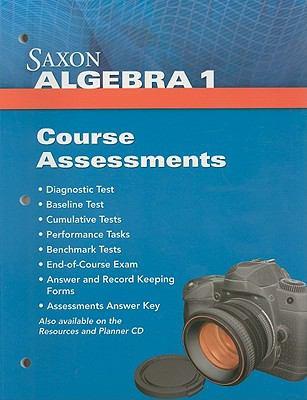 Saxon Algebra 1: Course Assessments 9781602774841