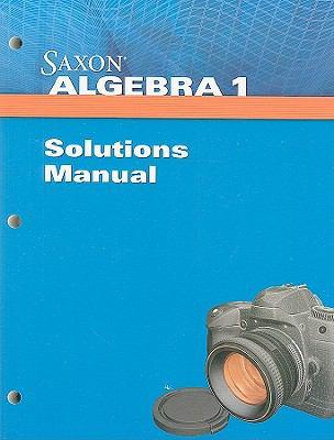 Saxon Algebra 1 Solution Manual 9781602775008