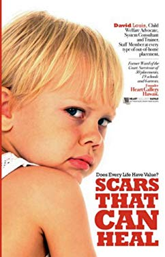 Scars That Can Heal: Does Every Life Have Value? 9781601450531