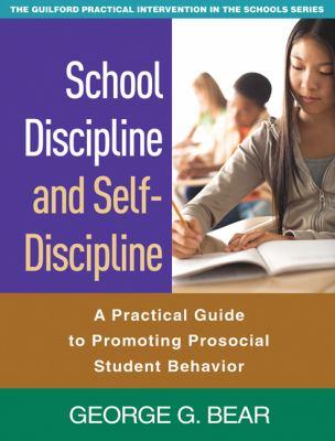 School Discipline and Self-Discipline: A Practical Guide to Promoting Prosocial Student Behavior 9781606236819