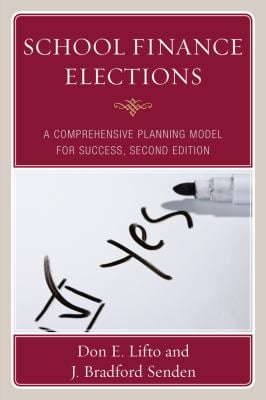 School Finance Elections: A Comprehensive Planning Model for Success 9781607091493