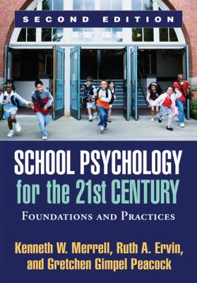 School Psychology for the 21st Century, Second Edition: Foundations and Practices 9781609187521