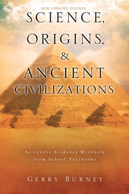 Science, Origins, & Ancient Civilizations 9781607916253