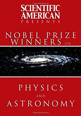 Scientific American Presents Nobel Prize Winners on Physics and Astronomy 9781607144700