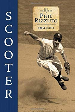 Scooter: The Biography of Phil Rizzuto 9781600781650