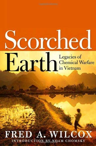 Scorched Earth: Legacies of Chemical Warfare in Vietnam 9781609801380