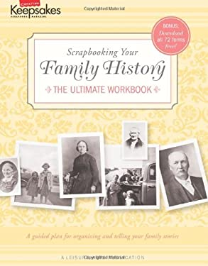 Creating Keepsakes: Scrapbooking Your Family History: (Leisure Arts #4295) 9781601405289