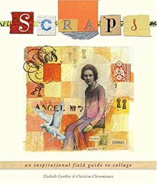 Scraps: An Inspirational Field Guide to Collage 9781600593864