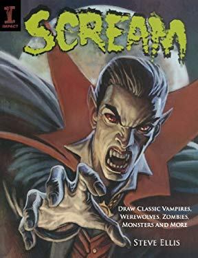 Scream: Draw Classic Vampires, Werewolves, Zombies, Monsters and More 9781600611797
