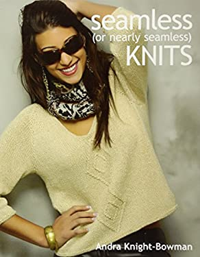 Seamless (or Nearly Seamless) Knits 9781604680287