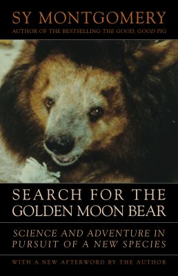 Search for the Golden Moon Bear: Science and Adventure in Southeast Asia 9781603580632