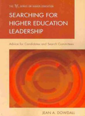 Searching for Higher Education Leadership: Advice for Candidates and Search Committees 9781607095668