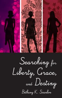 Searching for Liberty, Grace, and Destiny 9781606968956