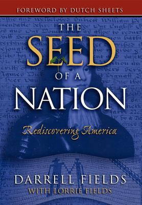 The Seed of a Nation: Rediscovering America 9781600372049
