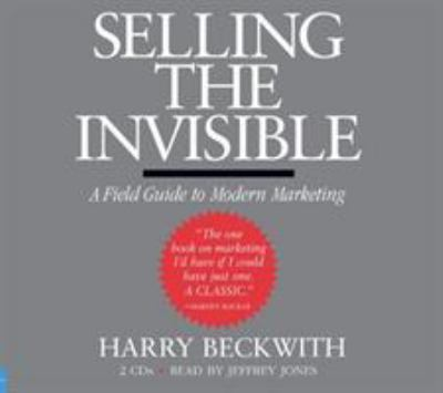 Selling the Invisible: A Field Guide to Modern Marketing 9781600241017