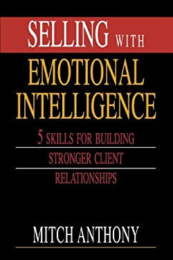 Selling with Emotional Intelligence 9781607146773