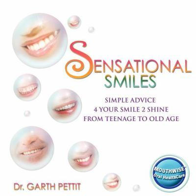 Sensational Smiles: Simple Advice 4 Your Smile 2 Shine 9781600373732