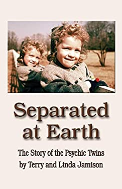 Separated at Earth: The Story of the Psychic Twins 9781601451095