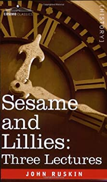Sesame and Lillies: Three Lectures 9781602060012