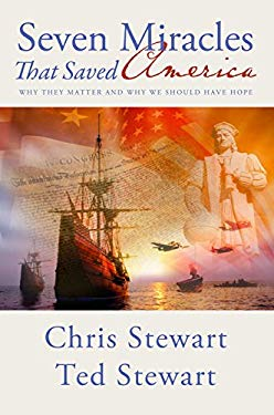 Seven Miracles That Saved America: Why They Matter and Why We Should Have Hope 9781606411445