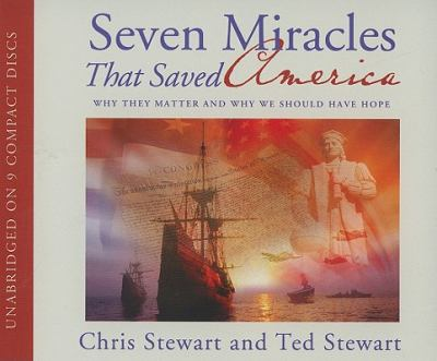 Seven Miracles That Saved America: Why They Matter and Why We Should Have Hope 9781606418673