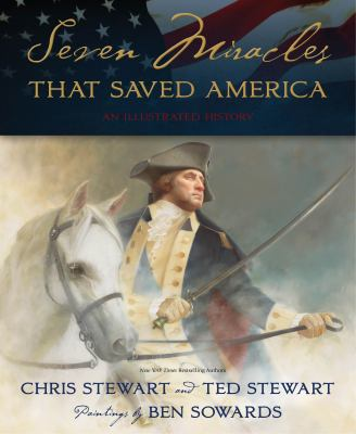 Seven Miracles That Saved America: An Illustrated History 9781609071684