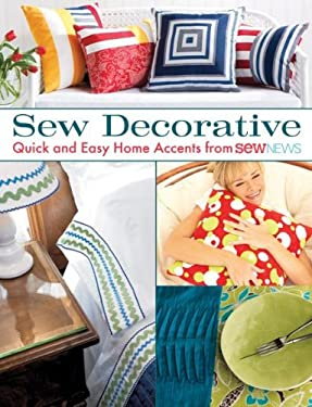 Sew Decorative: Quick and Easy Home Accents from Sew News 9781604680256