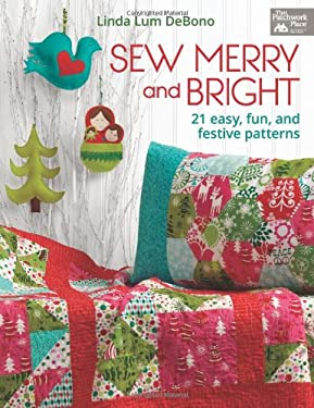 Sew Merry and Bright: 20 Easy, Fun, and Festive Patterns 9781604681802