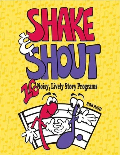 Shake & Shout: 16 Noisy, Lively Story Programs 9781602130067