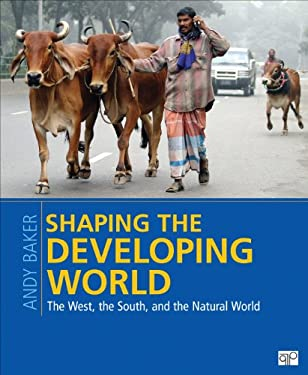Shaping the Developing World: The West, the South, and the Natural World 9781608718559