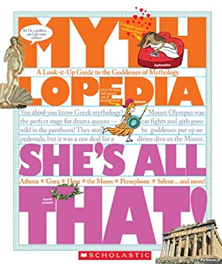 She's All That!: A Look-It-Up Guide to the Goddesses of Mythology