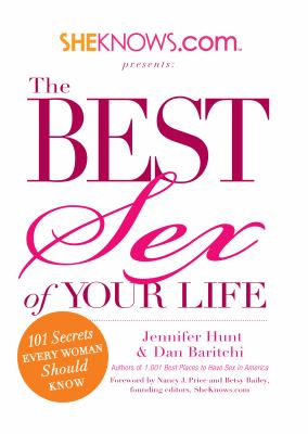 Sheknows.com Presents: The Best Sex of Your Life: 101 Secrets Every Woman Should Know 9781605501437