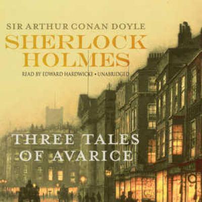 Sherlock Holmes: Three Tales of Avarice 9781602837157