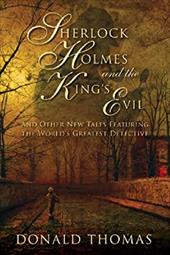 Sherlock Holmes and the King's Evil: And Other New Adventures of the Great Detective 7412607