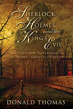 Sherlock Holmes and the King's Evil: And Other New Adventures of the Great Detective 9781605981031
