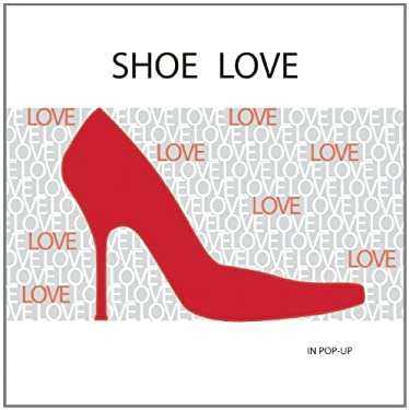 Shoe Love: In Pop-Up 9781607100867