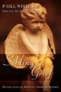 Sibling Grief: Healing After the Death of a Sister or Brother 9781605280110