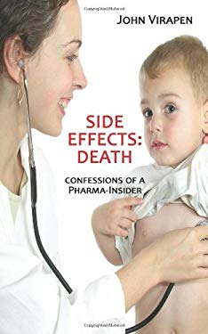 Side Effects: Death. Confessions of a Pharma-Insider 9781602645165
