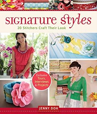 Signature Styles: 20 Stitchers Craft Their Look 9781600597916