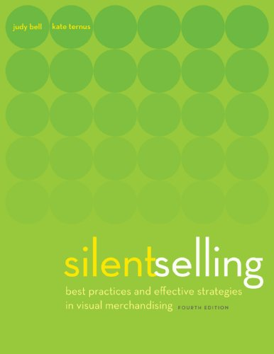 Silent Selling: Best Practices and Effective Strategies in Visual Merchandising 9781609011536