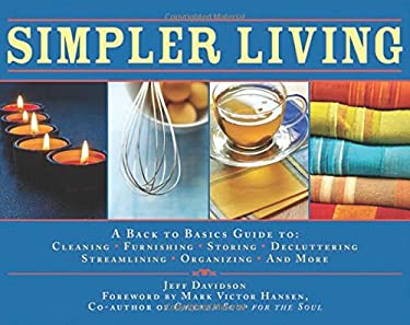 Simpler Living: A Back to Basics Guide to Cleaning, Furnishing, Storing, Decluttering, Streamlining, Organizing, and More 9781602399761